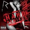 Rihanna - Hard (feat. Jeezy)