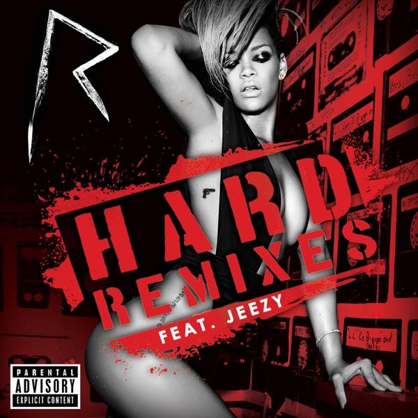 Hard (The Remixes) [feat. Jeezy]