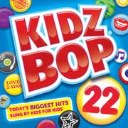Kidz Bop 22 - KIDZ BOP Kids - KIDZ BOP Kids