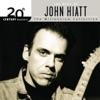 20th Century Masters Millennium Collection The Best of John Hiatt
