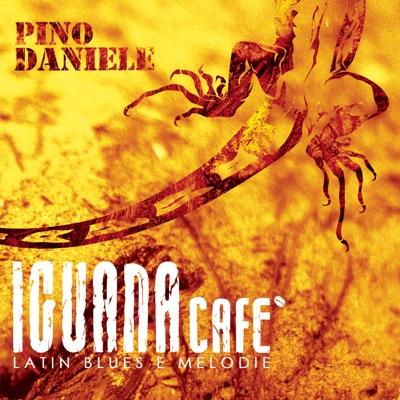 Iguana Cafe' (Latin Blues E Melodie) - Pino Daniele