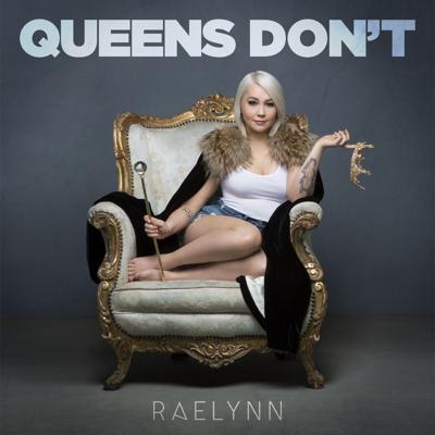 Queens Don't - RaeLynn song