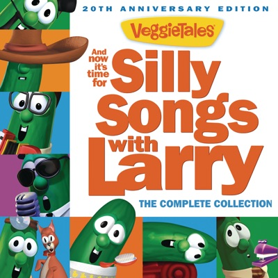 And Now It's Time for Silly Songs with Larry (The Complete Collection / 20th Anniversary Edition) - Veggie Tales