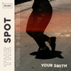 The Spot (Young & Sick Remix) - Your Smith