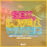 Sex, Love & Water (feat. Conrad Sewell) [Loud Luxury Remix] - Single
