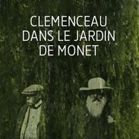 Télécharger Clemenceau dans le jardin de Monet - Chronique d'une amitié Episode 1