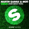Martin Garrix & MOTi - Virus How About Now Song Lyrics