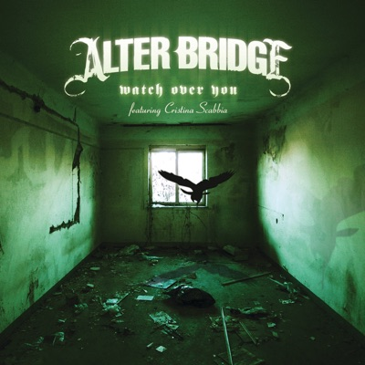 Watch Over You (Duet With Christina Scabbia) - Single - Alter Bridge