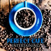 Perfect Cafe Entertaining