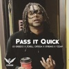 Pass It Quick - Single, 03 Greedo, Jorell Ortega, YzDap & Streaks