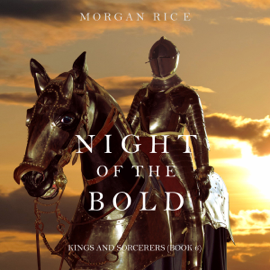 Night of the Bold: Kings and Sorcerers, Book 6 (Unabridged) audiobook