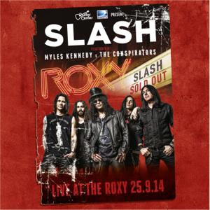 Slash - Live At the Roxy 09.25.14 feat. Myles Kennedy