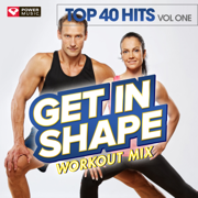 Get In Shape Workout Mix - Top 40 Hits Vol. 1 (2008 Fall Season) - Power Music Workout - Power Music Workout