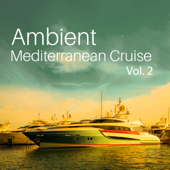 Ambient Mediterranean Cruise Vol. 2: Smooth Summer Nights 2017, Island Cruises, Dance & Sun, Contemporary Jazz, Relax With Best Music Bar-Most Relaxing Music Academy