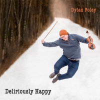 Deliriously Happy by Dylan Foley on Apple Music