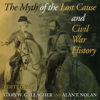 Gary W. Gallagher - editor & Alan T. Nolan - editor - The Myth of the Lost Cause and Civil War History (Unabridged)  artwork