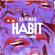 Habit - Rain Man & Krysta Youngs