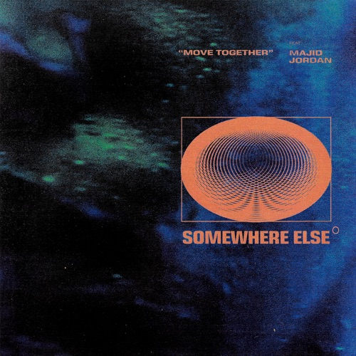 Somewhere Else - Move Together (feat. Majid Jordan) - Single