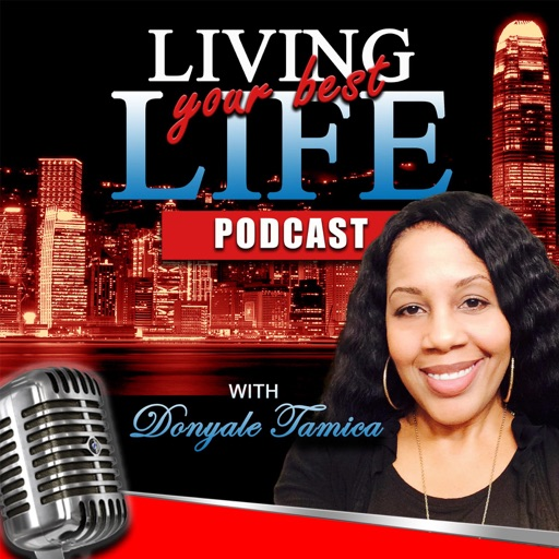 Cover image of Living Your Best Life with Donyale Tamica