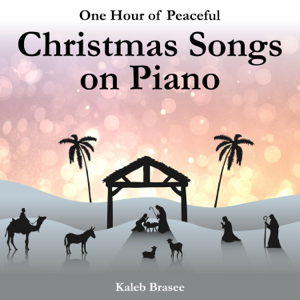 Kaleb Brasee - One Hour of Peaceful Christmas Songs on Piano (Instrumental)