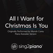 All I Want for Christmas Is You (Originally Performed by Mariah Carey) [Piano Karaoke Version]