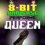 8 Bit Universe Performs Queen