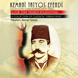 Kemani Tatyos Efendi Klasik Türk Mûsıkîsi Koleksiyonu