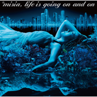 MISIA - Life is going on and on artwork