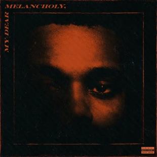 د ویکند – My Dear Melancholy 🅴