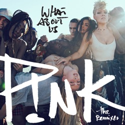 View album P!nk - What About Us (The Remixes) - EP