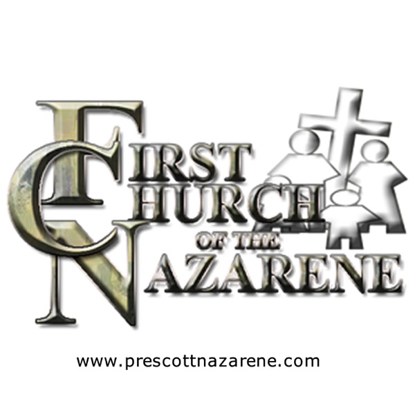 Prescott First Church of the Nazarene Sermons