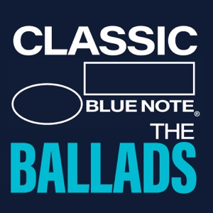 Classic Blue Note: The Ballads