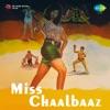 Miss Chal Baaz