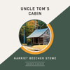 Harriet Beecher Stowe - Uncle Tom's Cabin (AmazonClassics Edition) (Unabridged)  artwork