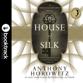 The House of Silk: A Sherlock Holmes Novel: Booktrack Edition (Unabridged)