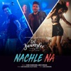 Nachle Na From Dil Juunglee Single