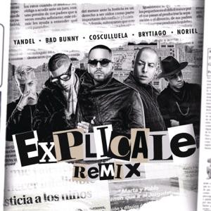 Yandel, Bad Bunny & Noriel - Explícale feat. Cosculluela & Brytiago