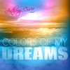 Colors of My Dreams (feat. Andreea) - Single, Anthony Cisco