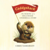 Chris Nashawaty - Caddyshack: The Making of a Hollywood Cinderella Story (Unabridged)  artwork