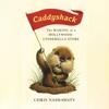 Chris Nashawaty - Caddyshack: The Making of a Hollywood Cinderella Story (Unabridged)  artwork