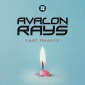 Avalon Rays - Last Resort