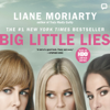 Liane Moriarty - Big Little Lies (Unabridged) artwork