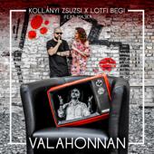 Valahonnan (feat. Majka) - Kollányi Zsuzsi & Lotfi Begi