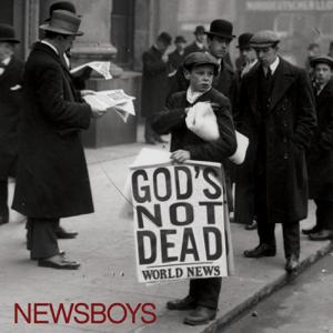 Newsboys - God's Not Dead