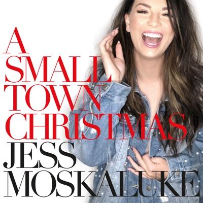 Jess Moskaluke– A Small Town Christmas