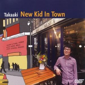 Takaaki Otomo, Noriko Ueda & Jared Schonig - New Kid in Town