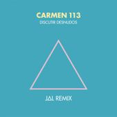 Discutir Desnudos (feat. Jal) [Remix] - Carmen 113