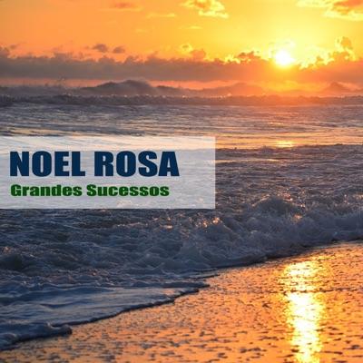 Grandes Sucessos - Noel Rosa