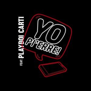 Yo Pi'erre! (feat. Playboi Carti) - Single Mp3 Download