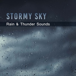 ‎Stormy Sky: Rain & Thunder Sounds, Soothing & Relaxing Music for Sleep  Trouble, Stress, Anger Control, Deep Meditation for Relaxation by Water  Sounds